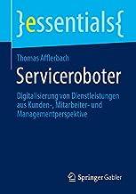 Serviceroboter: Digitalisierung von Dienstleistungen aus Kunden-, Mitarbeiter- und Managementperspektive