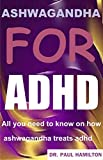 ASHWAGANDHA FOR ADHD: All you need to know on how ashwagandha treats adhd