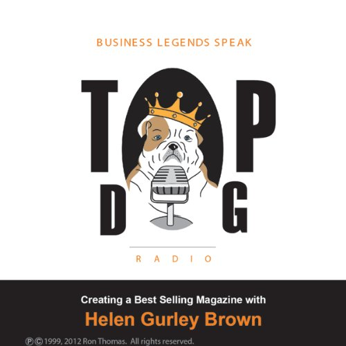 Creating a Best-Selling Magazine, with Helen Gurley Brown audiobook cover art