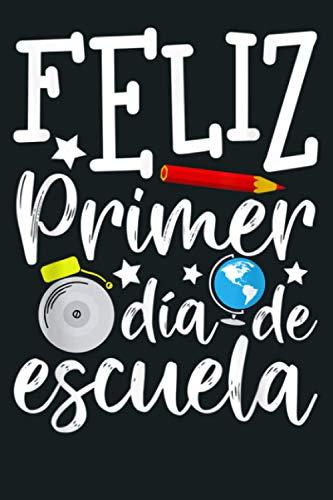 Happy 1St Day Of School Feliz Primer Dia De Escuela Teacher: Notebook...