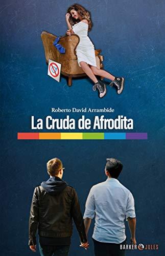 La Cruda de Afrodita de Roberto David Arrambide