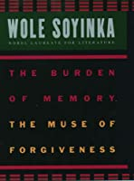 The Burden of Memory, the Muse of Forgiveness (W. E. B. Du Bois Institute Series)