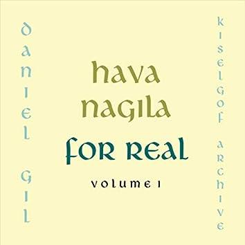 Hava Nagila, for Real, Vol. 1