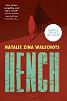 Hench: A Novel