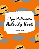 I Spy Halloween Activity Book for Kids (8x10 Coloring Book / Activity Book)