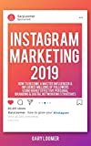 Instagram Marketing 2019: How to Become a Master Influencer & Influence Millions of Followers Using Highly Effective Personal Branding
