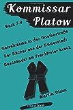 Kommissar Platow - Buch 7-9.: Geiselnahme in der Goethestraße. Der Rächer aus der Römerstadt. Geschändet am Frankfurter Kreuz
