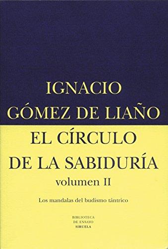 El círculo de la sabiduría II: Los mandalas del budismo tántrico: 8 (Biblioteca de Ensayo / Serie mayor)