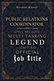 Public Relations Coordinator Only Because Multi Tasking Legend Isn't An Official Luxury Job Title Working Cover Notebook Planner: Event, Weekly, Mom, ... 6x9 inch, A5, 120 Pages, Journal, Goal, Hour -  Independently published