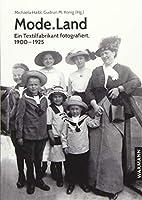 Mode.Land: Ein Textilfabrikant fotografiert, 1900-1925