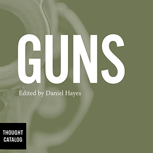 Guns                   By:                                                                                                                                 Daniel Hayes - editor                               Narrated by:                                                                                                                                 John Glouchevitch,                                                                                        Tanya Eby                      Length: 2 hrs and 19 mins     3 ratings     Overall 2.7