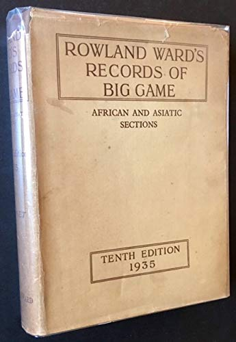 Rowland Ward's Records of Big Game: African and Asiatic Sections --Tenth Edition (in Dustjacket)