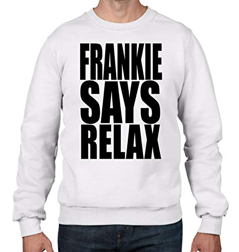 Frankie Says Relax White Sweatshirt for Men by Tribal T-shirts, S to XXL