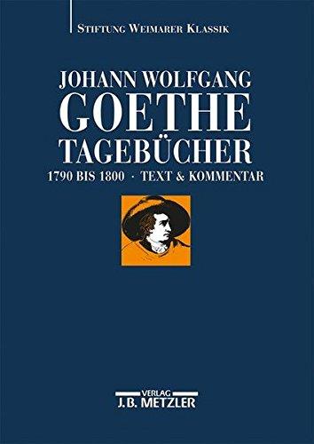Johann Wolfgang von Goethe: Tagebücher: Historisch-kritische Ausgabe.Band II - Teilbände II,1 Text (1790–1800); II, 2 Kommentar