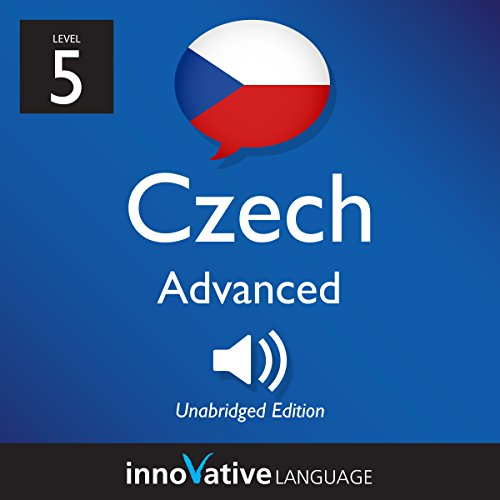 Learn Czech - Level 5: Advanced Czech, Volume 1: Lessons 1-25                   By:                                                                                                                                 Innovative Language Learning LLC                               Narrated by:                                                                                                                                 CzechClass101.com                      Length: 1 hr and 24 mins     Not rated yet     Overall 0.0