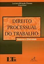Direito Processual Do Trabalho: Reforma E Efetividade