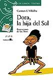 Dora, la hija del Sol: 8 (LITERATURA INFANTIL - Sopa de Libros (Teatro))