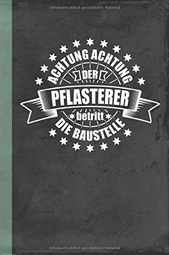 Achtung Achtung der Pflasterer betritt die Baustelle: Notizbuch Kladde Skizzenheft A5 Geschenk Gepun