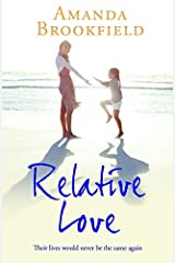 Relative Love: A heart-rending story of loss and love Kindle Edition