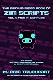 The Medium-Sized Book of Zim Scripts: Vol. 1: Pigs 'n' Waffles: The stories, and the stories behind the stories of your favorite Invader