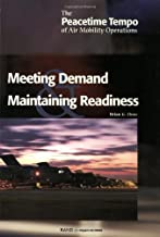 The Peacetime Tempo of Air Mobility Operations: Meeting Peacetime  Demand and Maintaining Readness: Meeting Peacetime Demand and Maintaining Readiness