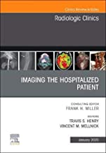 Imaging the ICU Patient or Hospitalized Patient, An Issue of Radiologic Clinics of North America (The Clinics: Radiology) (Volume 58-1)