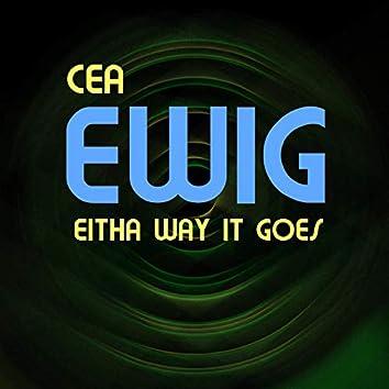 Eitha Way It Goes(EWIG)