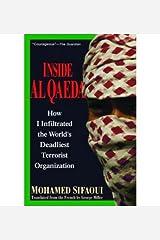 Inside Al Qaeda: How I Infiltrated the World's Deadliest Terrorist Organization Broché