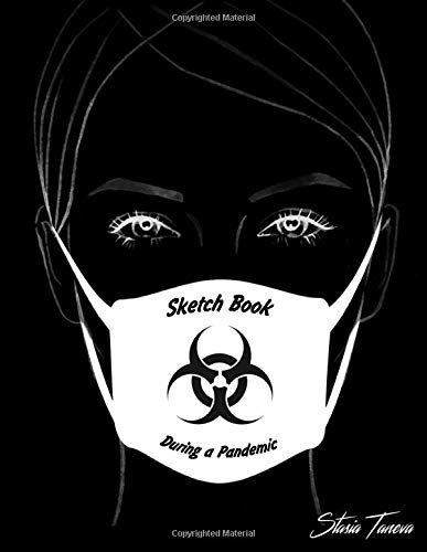Sketch Book: Blank Drawing Book or Plain Notebook Journal 8.5 x 11 with Girl in a Medical Mask & Black Cover for Draw, Sketching, Coloring, Doodling & ... & Unruled pages all sheets on white paper
