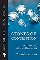 Stones of Contention: A History of Africa's Diamonds (Africa in World History)