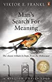 Man's Search For Meaning: The classic tribute to hope from t