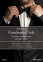 Robert Schmid - Gentlemen Only - Arrangements for men's Choir - Schott Verlag