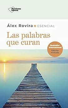 Las palabras que curan (Spanish Edition) by [Álex Rovira]
