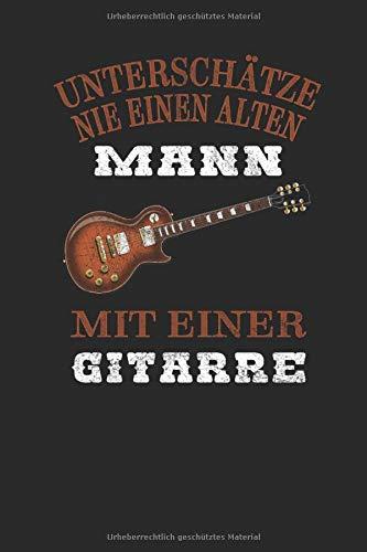Unterschätze nie einen alten Mann mit einer Gitarre: Akkordnotation | 120 leere Seiten mit jeweils 4x3 Akkorddiagrammen zum selber beschriften | 6x9 Zoll
