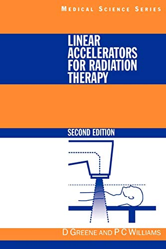 Linear Accelerators for Radiation Therapy (Series in Medical Physics and Biomedical Engineering)