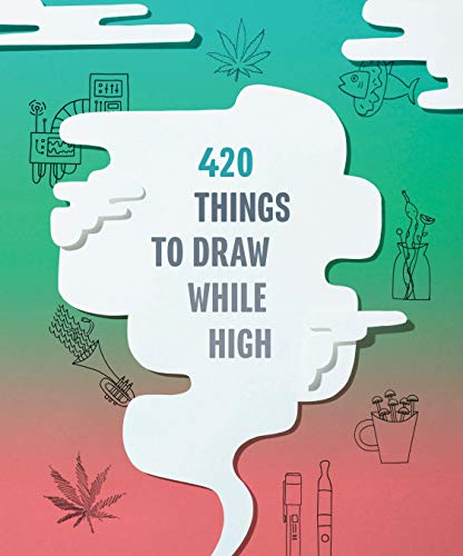 420 Things to Draw While High: (Gifts for Stoners, Weed Gifts for Men and Women, Marijuana Gifts)