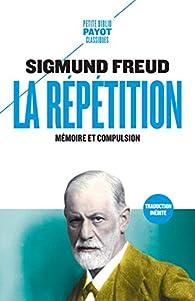 La Répétition par Sigmund Freud