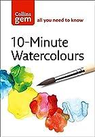 10-Minute Watercolours: Techniques & Tips for Quick Watercolours (Collins Gem)