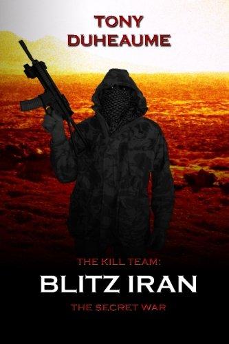 Blitz Iran: The Secret War: Volume 2 (The Kill Team)