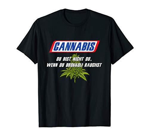 Cannabis - Du bist nicht du wenn du BROKKOLI rauchst T-Shirt