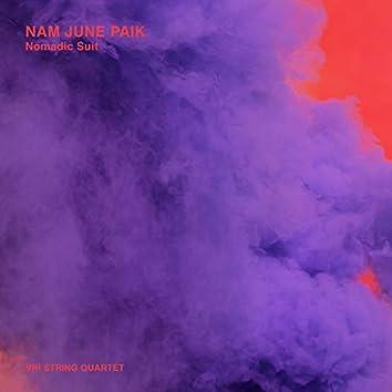 Nam June Paik : Nomadic Suite for string quartet