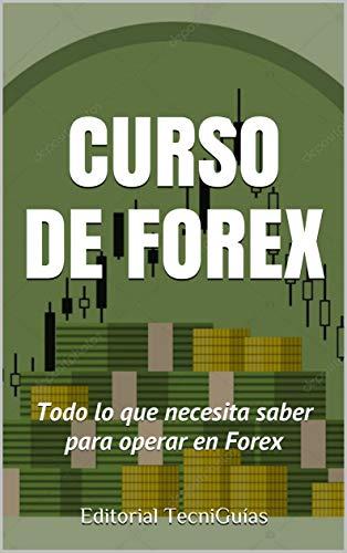 CURSO DE FOREX: Todo lo que necesita saber para operar en Forex...