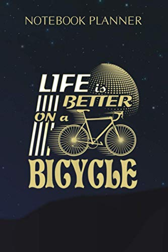 Notebook Planner Racer Bike Life is better on a Bicycle: Mom, Cute, Planning, Over 100 Pages, Daily Journal, 6x9 inch, Gym, A Blank