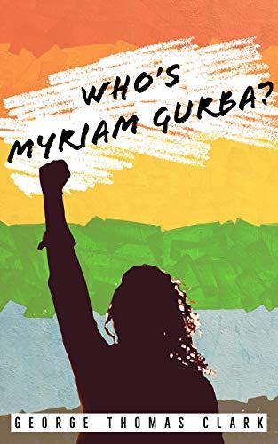 Book: Who's Myriam Gurba? by George Thomas Clark