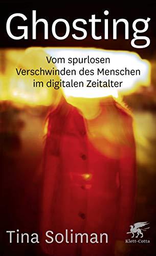 Ghosting: Vom spurlosen Verschwinden des Menschen im digitalen Zeitalter