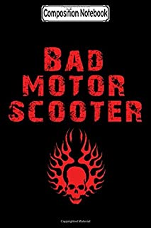 Composition Notebook: Bad Motor Scooter Biker Motorcycles Notebook