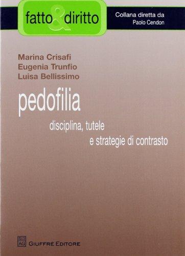 Pedofilia. Disciplina, tutele e strategie di contrasto