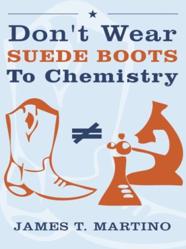 Don't Wear Suede Boots To Chemistry (English Edition)