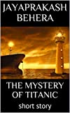 The mystery of Titanic: short story (English Edition)