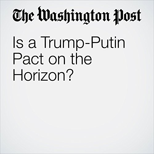 Is a Trump-Putin Pact on the Horizon? copertina